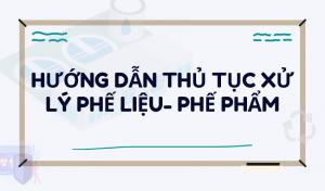 thu-tuc-tieu-huy-phe-lieu-phe-pham