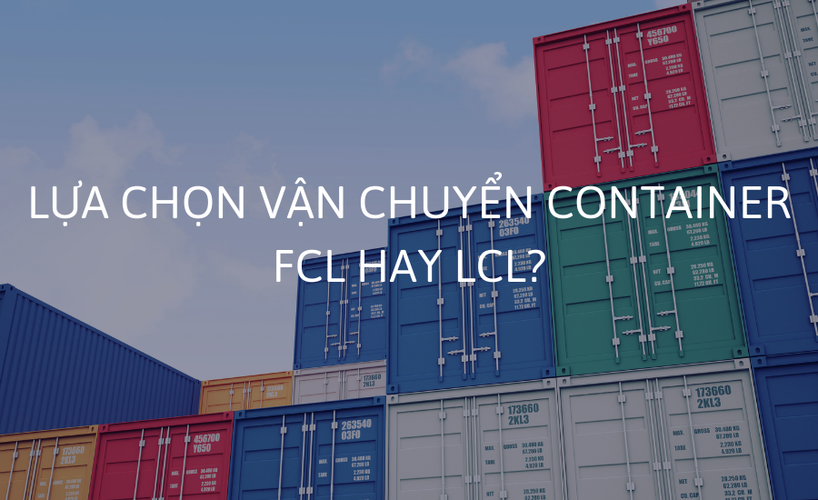 lua-chon-fcl-hay-lcl